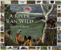 A River Ran Wild by Lynne Cherry tells the story of the clean-up of the Nashua River